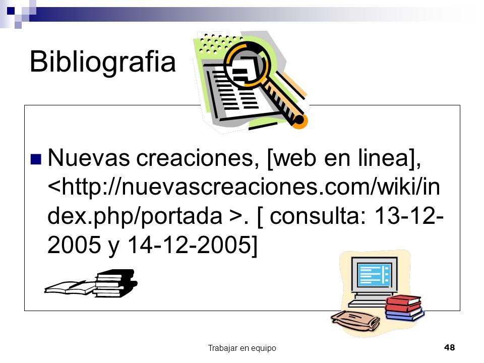 Bibliografia Nuevas creaciones, [web en linea], <http://nuevascreaciones.com/wiki/index.php/portada >. [ consulta: 13-12-2005 y 14-12-2005]